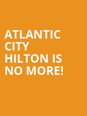 Atlantic City Hilton is no more