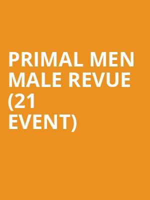 Primal Men Male Revue (21+ Event) at Tropicano Casino